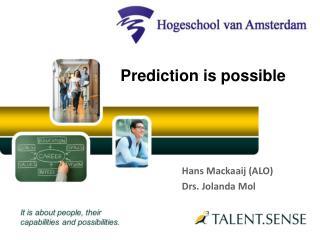 Hans Mackaaij (ALO) Drs. Jolanda Mol