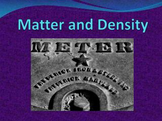 Matter  and Density