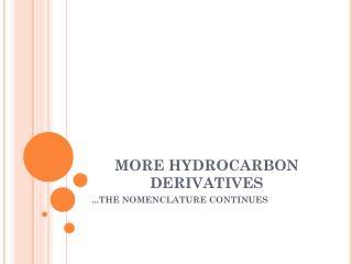 MORE HYDROCARBON DERIVATIVES