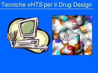 Tecniche  vHTS  per il Drug Design