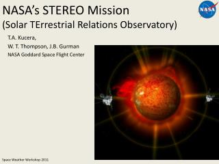 NASA's STEREO Mission (Solar  TErrestrial  Relations Observatory)