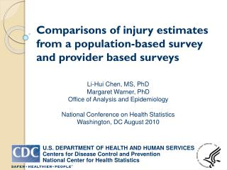 Comparisons of injury estimates from a population-based survey and provider based surveys