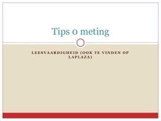 Tips 0 meting