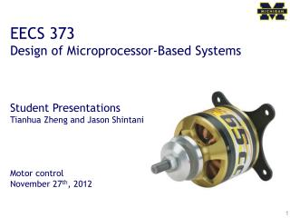 EECS 373 Design of Microprocessor-Based Systems Student Presentations