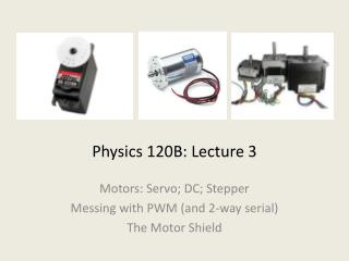 Physics 120B: Lecture 3
