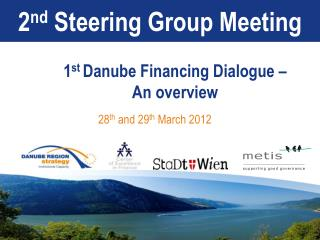 1 st  Danube  Financing Dialogue  � An overview