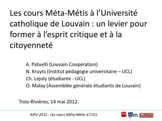 A. Patuelli (Louvain Coop�ration) N. Kruyts (Institut p�dagogie universitaire � UCL)