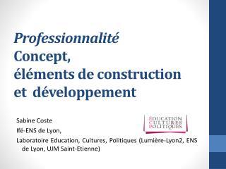 Professionnalité Concept,  éléments de construction  et  développement