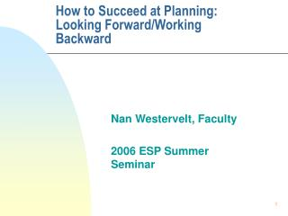 How to Succeed at Planning: Looking ForwardWorking Backward