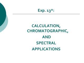 Exp. 13*: