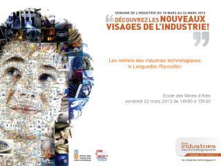 Les métiers des industries technologiques: le Languedoc-Roussillon