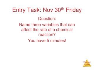 Entry Task: Nov 30 th  Friday