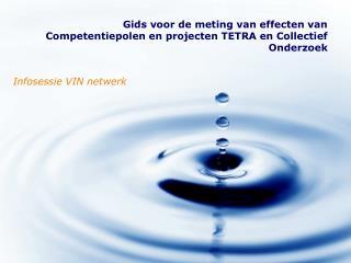 Gids voor de meting van effecten van Competentiepolen en projecten TETRA en Collectief Onderzoek