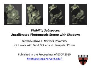 Visibility Subspaces :  Uncalibrated Photometric Stereo  with  Shadows