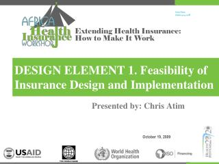 DESIGN ELEMENT 1. Feasibility of Insurance Design and Implementation