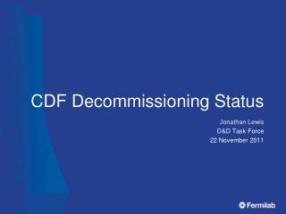 CDF Decommissioning Status