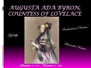 Augusta  Ada  Byron,  Countess of Lovelace
