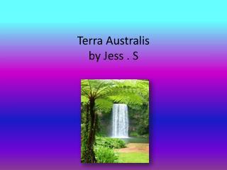 Terra Australis  by Jess . S