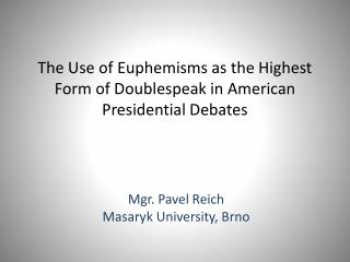 The Use of Euphemisms as the Highest Form of Doublespeak in American Presidential Debates
