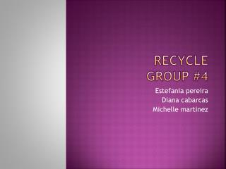Recycle  group #4