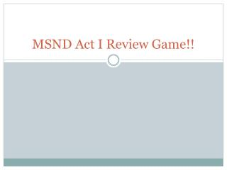 MSND Act I Review Game!!