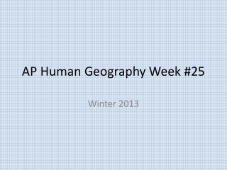 AP Human Geography Week #25