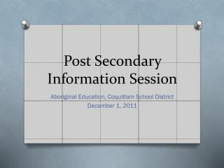 Post Secondary Information Session