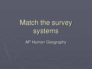 Match the survey systems