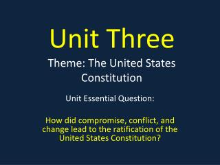 Unit Three Theme: The United States Constitution