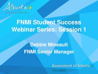 FNMI Student Success  Webinar Series: Session 1