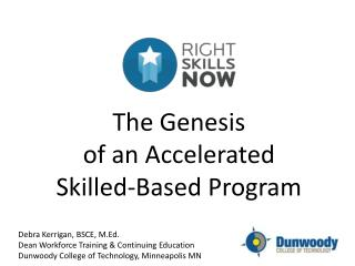 The Genesis  of an Accelerated  Skilled-Based Program