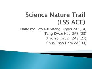 Science Nature Trail (LSS ACE)