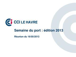Semaine du  port : édition 2013 Réunion du  16/05/2013