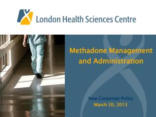 Methadone Management and Administration