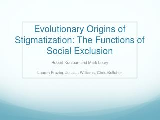 Evolutionary Origins of Stigmatization: The Functions of Social Exclusion