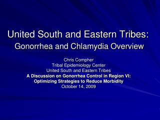 United South and Eastern Tribes: Gonorrhea and Chlamydia Overview