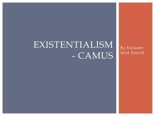 Existentialism - Camus