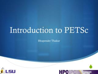 Introduction to  PETSc