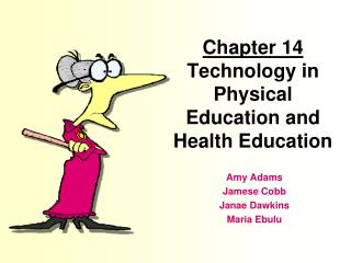 Chapter 14 Technology in Physical Education and Health Education