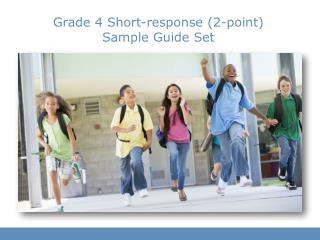 Grade 4  Short-response (2-point)  Sample Guide  Set
