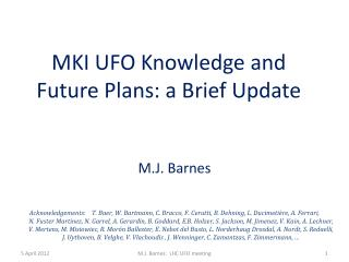 MKI UFO Knowledge  and  Future Plans: a Brief Update