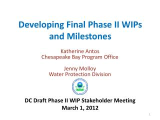 Developing Final Phase II WIPs and Milestones