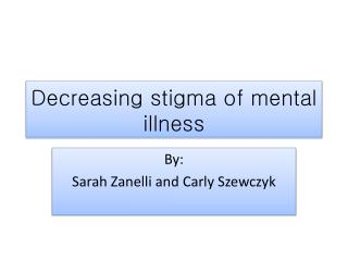 Decreasing stigma of mental illness