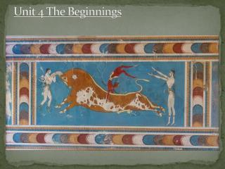 Unit 4 The Beginnings