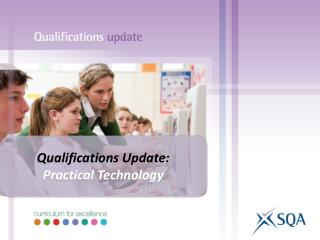 Qualifications Update: Practical Technology