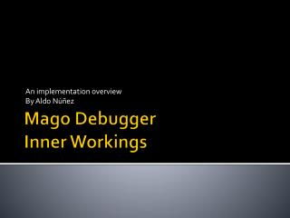 Mago  Debugger Inner  Workings