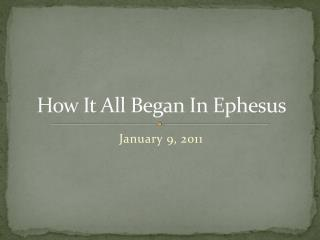 How It All Began In Ephesus