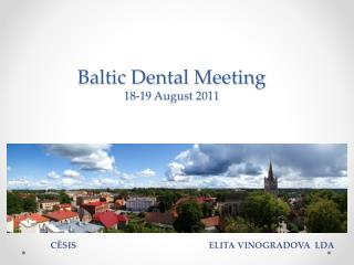 Baltic Dental Meeting 18-19 August 2011