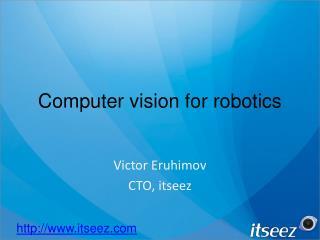 Computer vision for robotics