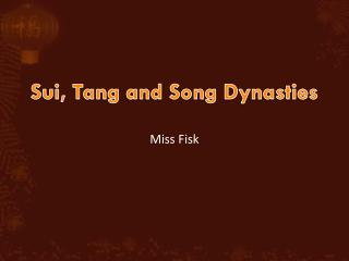 Sui, Tang and Song Dynasties
